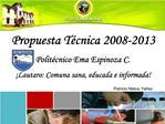 Propuesta T cnica 2008-2013           Liceo Polit cnico Ema Espinoza C.  Lautaro: Comuna sana, educada e informada