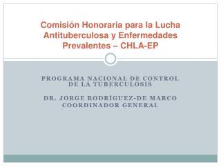Comisi n Honoraria para la Lucha Antituberculosa y Enfermedades Prevalentes   CHLA-EP