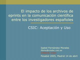 El impacto de los archivos de eprints en la comunicaci n cient fica entre los investigadores espa oles