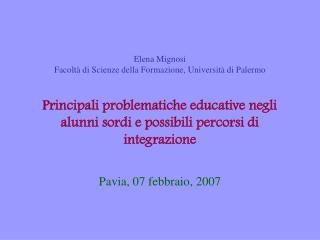 Elena Mignosi  Facolt  di Scienze della Formazione, Universit  di Palermo   Principali problematiche educative negli alu