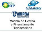 Modelo de Gest o e Financiamento Previdenci rio