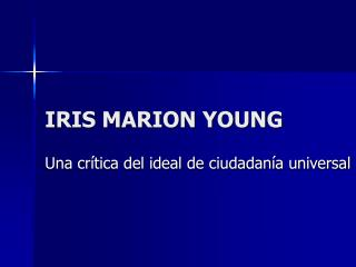 IRIS MARION YOUNG