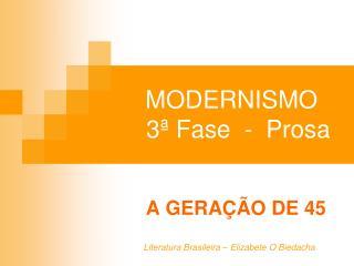 MODERNISMO    3  Fase  -  Prosa