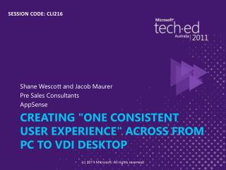 Creating One Consistent user Experience across from PC to VDI Desktop