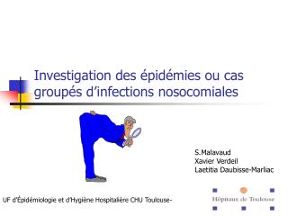 Investigation des  pid mies ou cas group s d infections nosocomiales