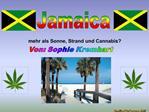 Mehr als Sonne, Strand und Cannabis
