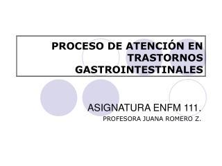 PROCESO DE ATENCI N EN TRASTORNOS GASTROINTESTINALES