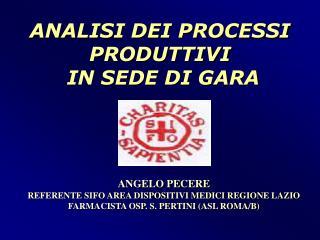 ANGELO PECERE REFERENTE SIFO AREA DISPOSITIVI MEDICI REGIONE LAZIO FARMACISTA OSP. S. PERTINI ASL ROMA