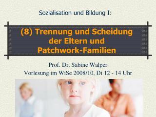 Prof. Dr. Sabine Walper Vorlesung im WiSe 2008