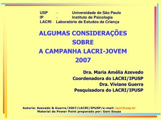USP  Universidade de S o Paulo IP  Instituto de Psicologia LACRI - Laborat rio de Estudos da Crian a