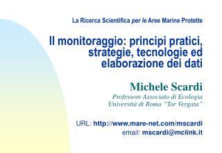 La Ricerca Scientifica per le Aree Marine Protette  Il monitoraggio: principi pratici, strategie, tecnologie ed elaboraz