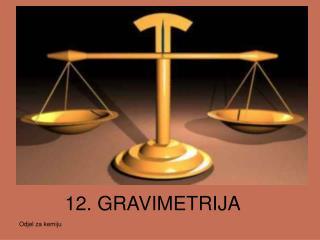 12. GRAVIMETRIJA