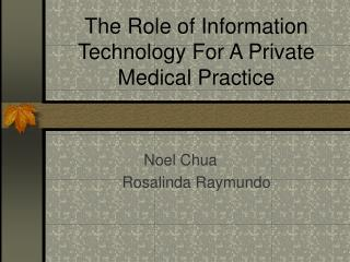 The Role of Information Technology For A Private Medical Practice