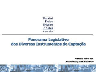 Panorama Legislativo dos Diversos Instrumentos de Capta  o