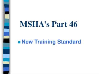 MSHA s Part 46