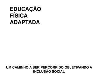 EDUCA  O F SICA ADAPTADA