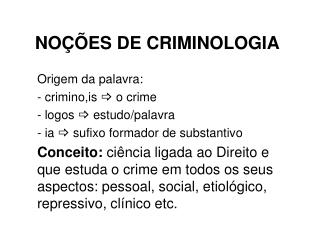 NO  ES DE CRIMINOLOGIA