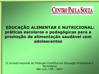 EDUCA  O ALIMENTAR E NUTRICIONAL:  pr ticas escolares e pedag gicas para a promo  o de alimenta  o saud vel com adolesce