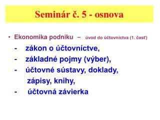 Semin r c. 5 - osnova