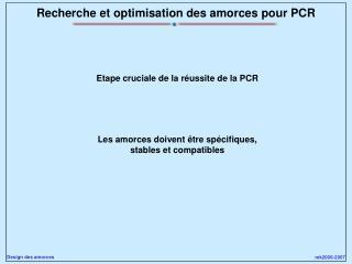 Recherche et optimisation des amorces pour PCR