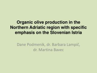 Organic olive production in the Northern Adriatic region with specific emphasis on the Slovenian Istria