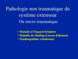 Pathologie non traumatique du syst me extenseur  Ou micro-traumatique