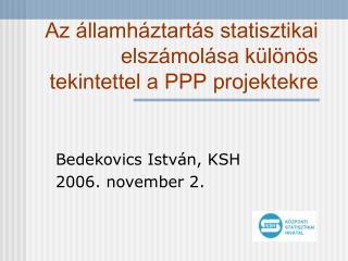 Az  llamh ztart s statisztikai elsz mol sa k l n s tekintettel a PPP projektekre