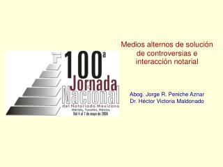 Medios alternos de soluci n de controversias e interacci n notarial   Abog. Jorge R. Peniche Aznar Dr. H ctor Victoria M