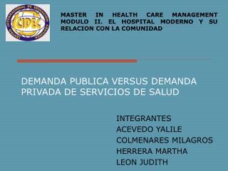 DEMANDA PUBLICA VERSUS DEMANDA PRIVADA DE SERVICIOS DE SALUD