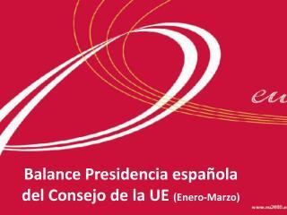 Balance Presidencia espa ola del Consejo de la UE Enero-Marzo