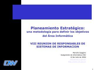 Planeamiento Estrat gico:  una metodolog a para definir los objetivos del  rea Inform tica   VIII REUNION DE RESPONSABLE