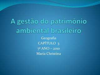 A gest o do patrim nio ambiental brasileiro