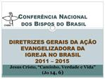Confer ncia Nacional  dos Bispos do Brasil    DIRETRIZES GERAIS DA A  O  EVANGELIZADORA DA  IGREJA NO BRASIL 2011   20