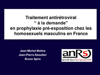 Traitement antir troviral      la demande   en prophylaxie pr -exposition chez les homosexuels masculins en France