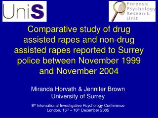 Comparative study of drug assisted rapes and non-drug assisted rapes reported to Surrey police between November 1999 and
