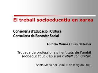 El treball socioeducatiu en xarxa  Conselleria d Educaci  i Cultura Conselleria de Benestar Social