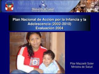 Plan Nacional de Acci n por la Infancia y la Adolescencia 2002-2010 Evaluaci n 2004