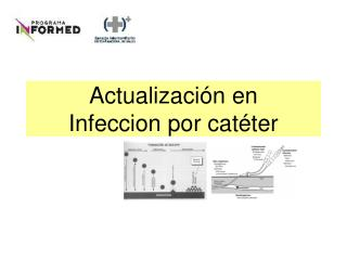 Actualizaci n en  Infeccion por cat ter