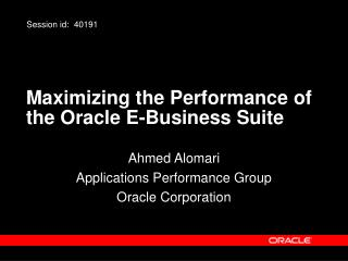 Maximizing the Performance of the Oracle E-Business Suite