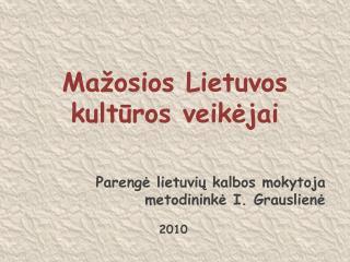 Ma osios Lietuvos kulturos veikejai