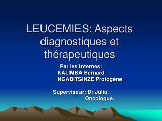 LEUCEMIES: Aspects diagnostiques et th rapeutiques