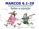 MARCOS 6.1-29