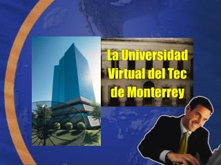 La Universidad Virtual del Tec  de Monterrey