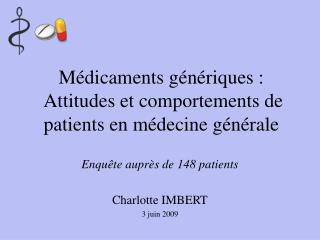 M dicaments g n riques :  Attitudes et comportements de patients en m decine g n rale