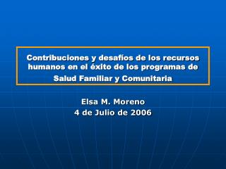 Contribuciones y desaf os de los recursos humanos en el  xito de los programas de Salud Familiar y Comunitaria