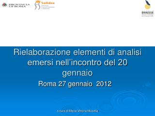 Rielaborazione elementi di analisi emersi nell incontro del 20 gennaio