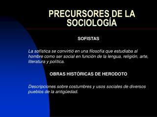 PRECURSORES DE LA SOCIOLOG A