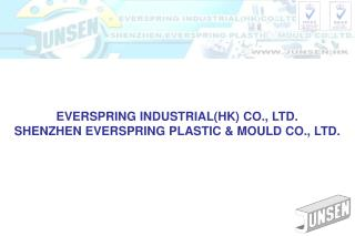 EVERSPRING INDUSTRIALHK CO., LTD. SHENZHEN EVERSPRING PLASTIC  MOULD CO., LTD.