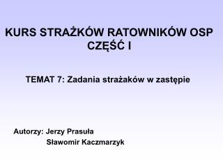 KURS STRAZK W RATOWNIK W OSP CZESC I