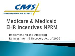 Medicare  Medicaid  EHR Incentives NPRM